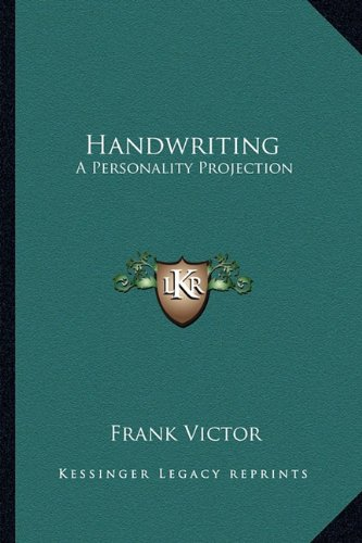 9781162922225: Handwriting: A Personality Projection