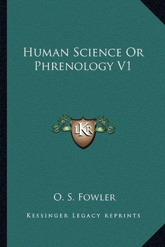 9781162922249: Human Science Or Phrenology V1