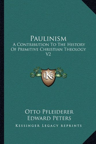 9781162922966: Paulinism: A Contribution To The History Of Primitive Christian Theology V2