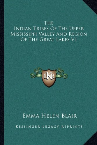 9781162923482: The Indian Tribes of the Upper Mississippi Valley and Region of the Great Lakes V1
