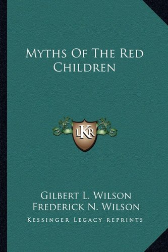 9781162923963: Myths Of The Red Children