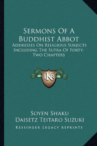 9781162924328: Sermons of a Buddhist Abbot: Addresses on Religious Subjects Including the Sutra of Forty-Two Chapters