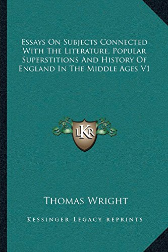 9781162924908: Essays On Subjects Connected With The Literature, Popular Superstitions And History Of England In The Middle Ages V1