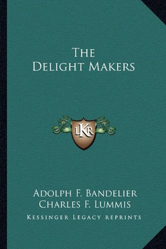 9781162927329: The Delight Makers