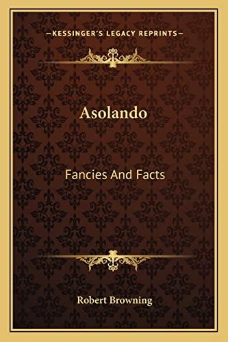 9781162928159: Asolando: Fancies And Facts