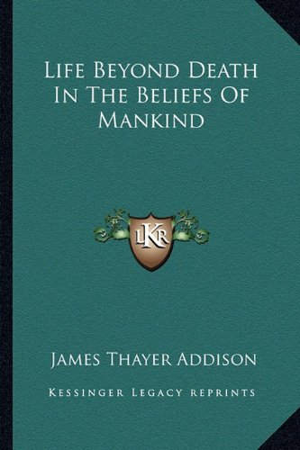 9781162928418: Life Beyond Death In The Beliefs Of Mankind
