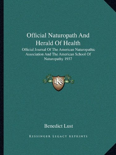 9781162929453: Official Naturopath and Herald of Health: Official Journal of the American Naturopathic Association and the American School of Naturopathy 1937