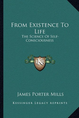 9781162929460: From Existence To Life: The Science Of Self-Consciousness