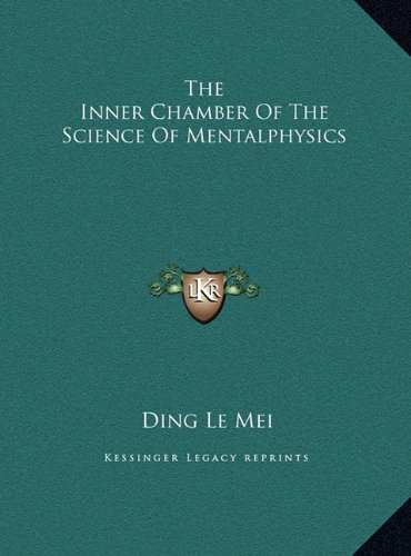 9781162931593: The Inner Chamber Of The Science Of Mentalphysics