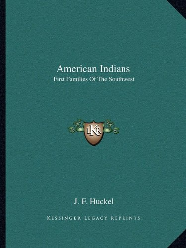 9781162932392: American Indians: First Families Of The Southwest
