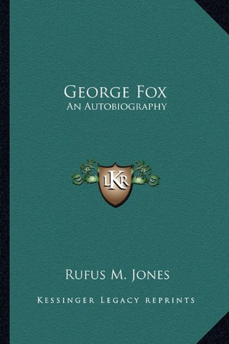 9781162932439: George Fox: An Autobiography