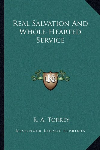 9781162932477: Real Salvation And Whole-Hearted Service