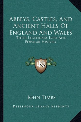 9781162932620: Abbeys, Castles, And Ancient Halls Of England And Wales: Their Legendary Lore And Popular History