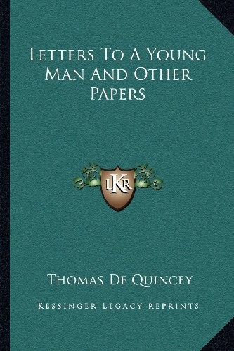 9781162934433: Letters To A Young Man And Other Papers