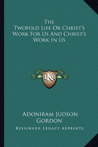 9781162936628: The Twofold Life Or Christ's Work For Us And Christ's Work In Us