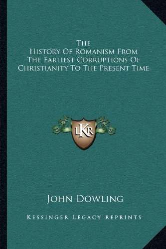 9781162936796: The History Of Romanism From The Earliest Corruptions Of Christianity To The Present Time
