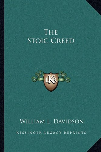 9781162937175: The Stoic Creed