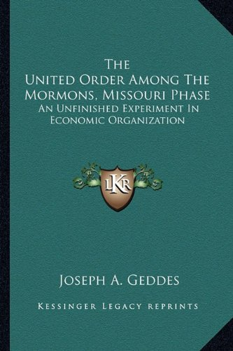 9781162937571: The United Order Among the Mormons, Missouri Phase: An Unfinished Experiment in Economic Organization