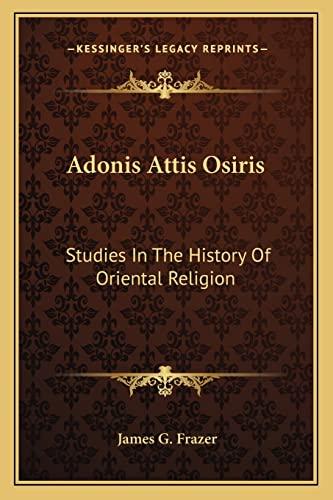 9781162937762: Adonis Attis Osiris: Studies In The History Of Oriental Religion
