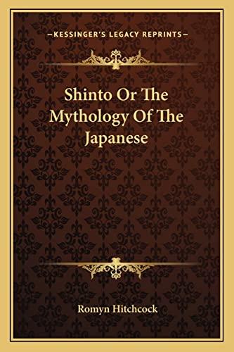 9781162939063: Shinto or the Mythology of the Japanese