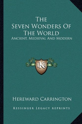 9781162939087: The Seven Wonders Of The World: Ancient, Medieval And Modern