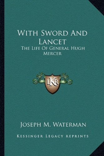 9781162939834: With Sword And Lancet: The Life Of General Hugh Mercer