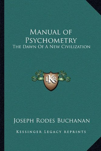 9781162939940: Manual of Psychometry: The Dawn Of A New Civilization