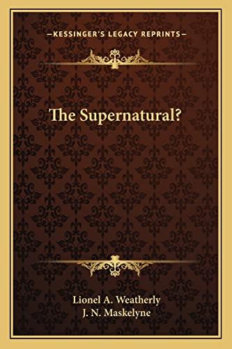 9781162940120: The Supernatural?