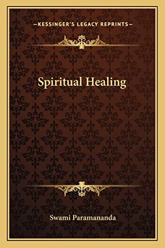 9781162940397: Spiritual Healing