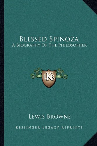 9781162942681: Blessed Spinoza: A Biography Of The Philosopher