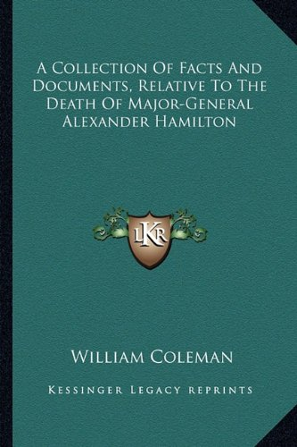 9781162943077: A Collection of Facts and Documents, Relative to the Death of Major-General Alexander Hamilton