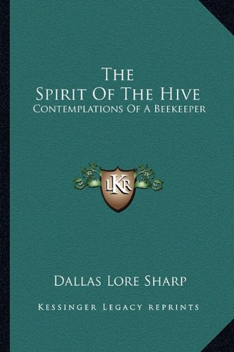 9781162943664: The Spirit of the Hive: Contemplations of a Beekeeper