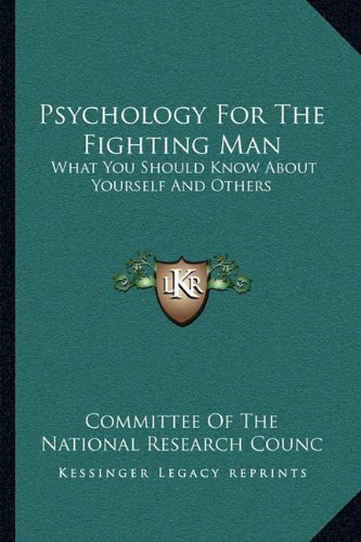 9781162945064: Psychology For The Fighting Man: What You Should Know About Yourself And Others