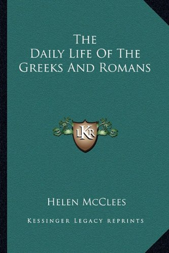 9781162945149: The Daily Life Of The Greeks And Romans