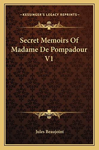 9781162945378: Secret Memoirs Of Madame De Pompadour V1