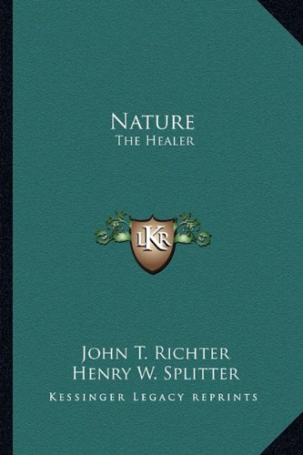 9781162945965: Nature: The Healer