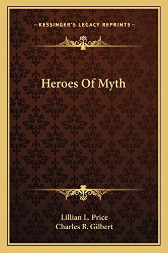 9781162946047: Heroes Of Myth