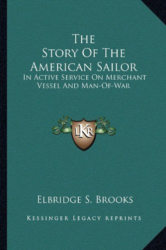 9781162946993: The Story Of The American Sailor: In Active Service On Merchant Vessel And Man-Of-War