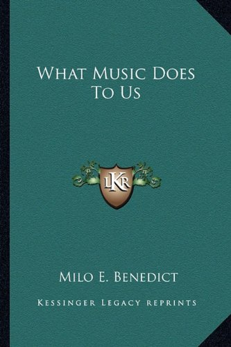 9781162947563: What Music Does To Us