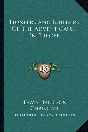 9781162947617: Pioneers And Builders Of The Advent Cause In Europe