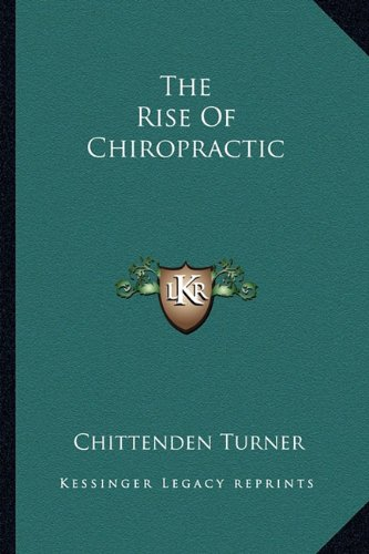 9781162948614: The Rise Of Chiropractic