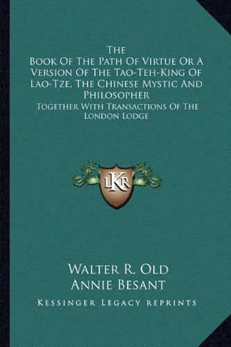 9781162949208: The Book of the Path of Virtue or a Version of the Tao-Teh-King of Lao-Tze, the Chinese Mystic and Philosopher: Together with Transactions of the London Lodge