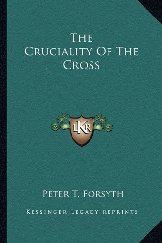 9781162949819: The Cruciality Of The Cross
