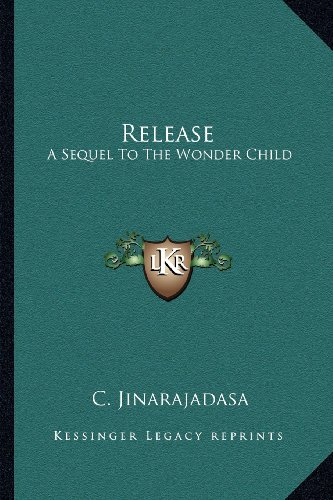 9781162950013: Release: A Sequel To The Wonder Child