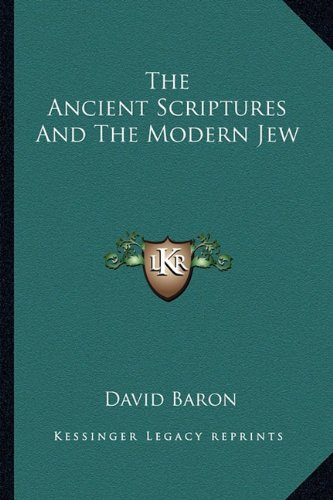 9781162950129: The Ancient Scriptures And The Modern Jew