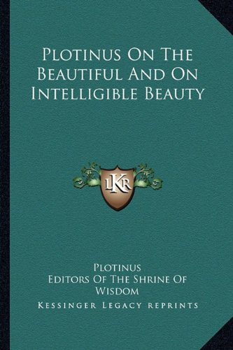 9781162950457: Plotinus On The Beautiful And On Intelligible Beauty
