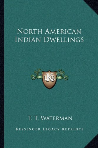 9781162950501: North American Indian Dwellings