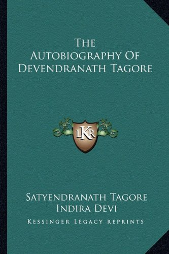 The Autobiography Of Devendranath Tagore Tagore, Satyendranath