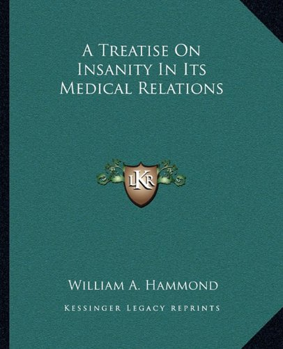 9781162951119: A Treatise On Insanity In Its Medical Relations