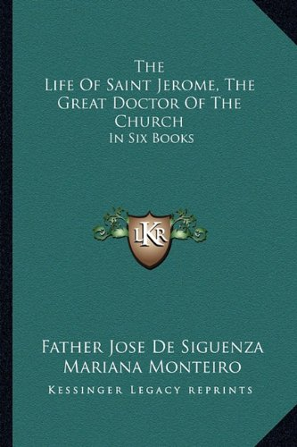 9781162951249: The Life Of Saint Jerome, The Great Doctor Of The Church: In Six Books